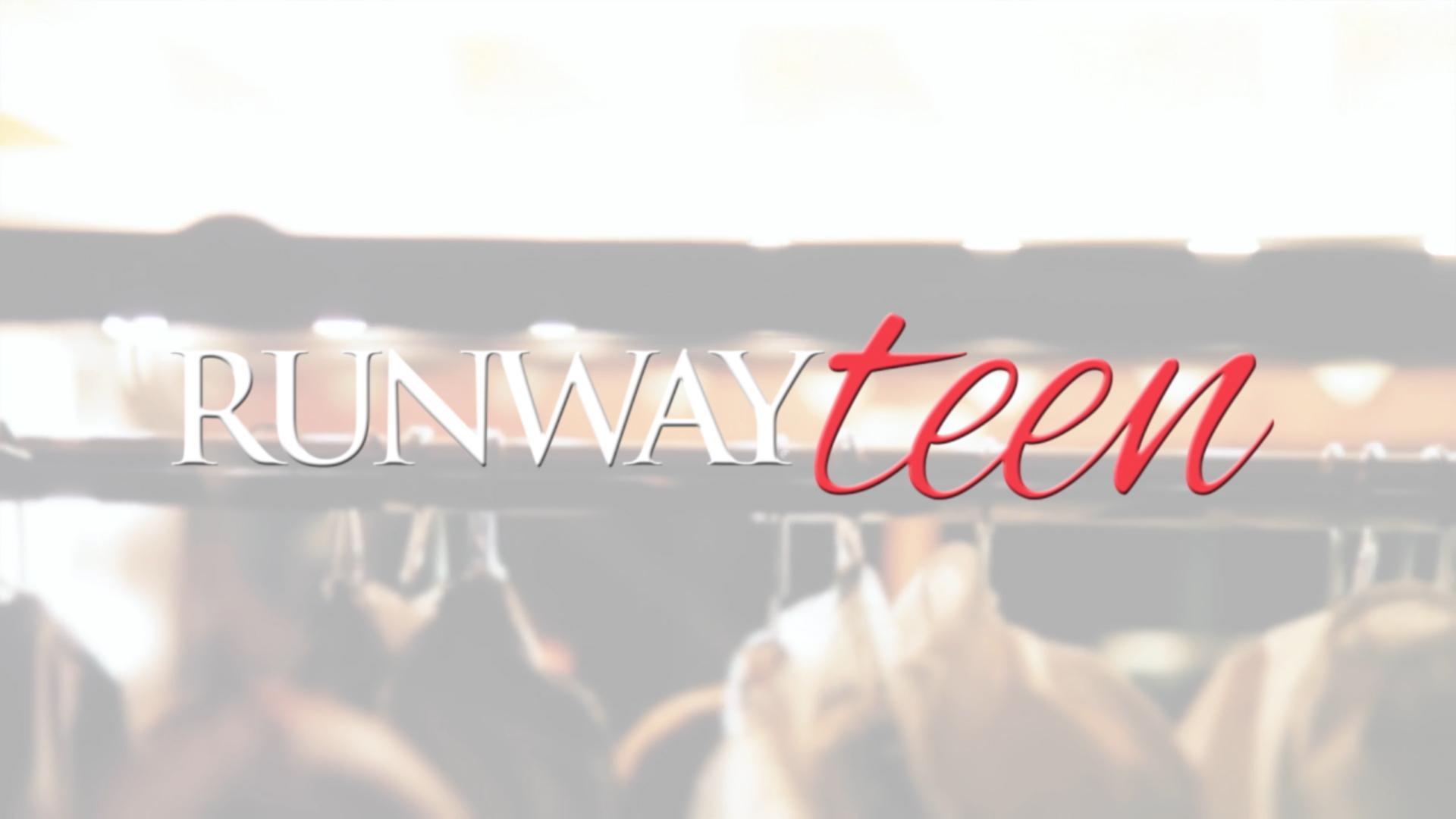 RUNWAY TEEN